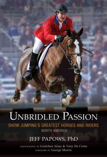 Jeff Papows will debut an updated version of his best selling book Unbridled Passion at the Silver Oak Jumper Tournament